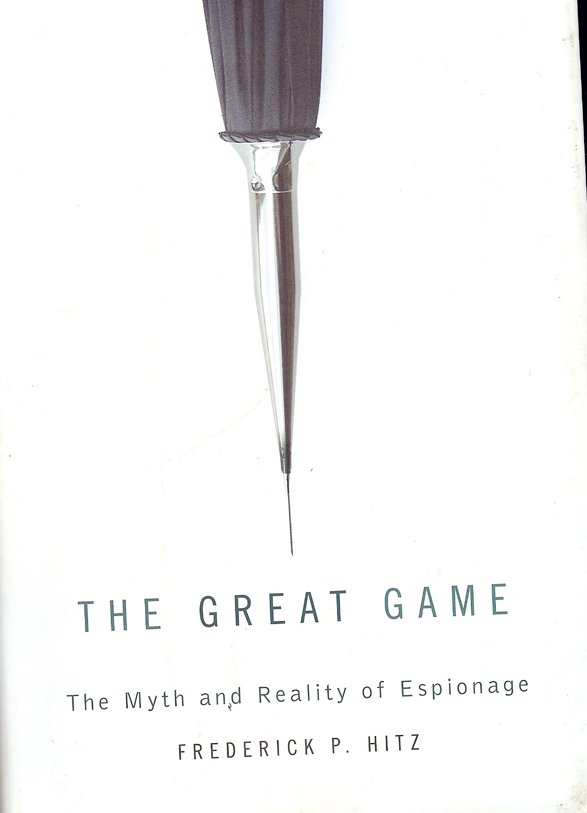 The Great Game: The Myths and Reality of Espionage