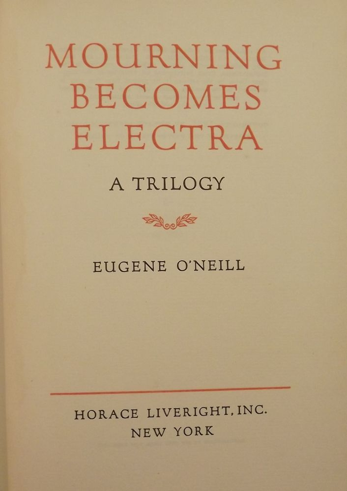 MOURNING BECOMES ELECTRA. EUGENE O'NEILL.