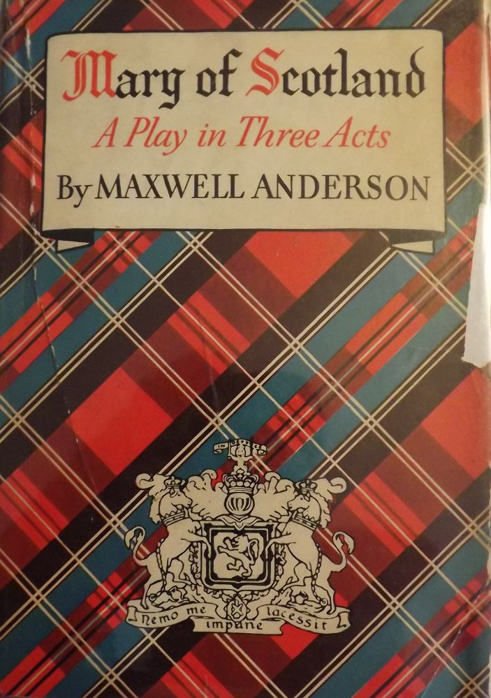 MARY OF SCOTLAND. MAXWELL ANDERSON.