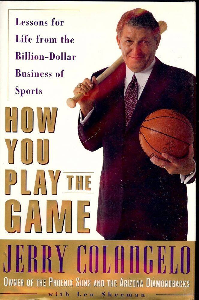 HOW YOU PLAY THE GAME. Jerry COLANGELO.