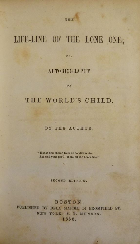 THE LIFE-LINE OF THE LONE ONE; OR, AUTOBIOGRAPHY OF THE WORLD'S CHILD. Warren CHASE.