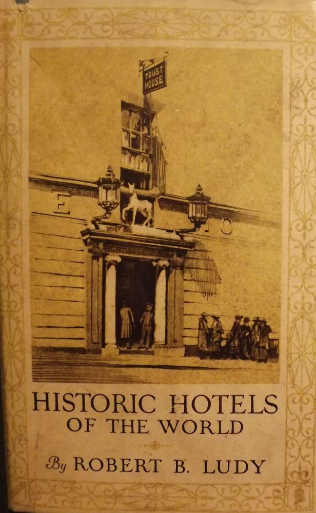 HISTORIC HOTELS OF THE WORLD. Robert B. LUDY.
