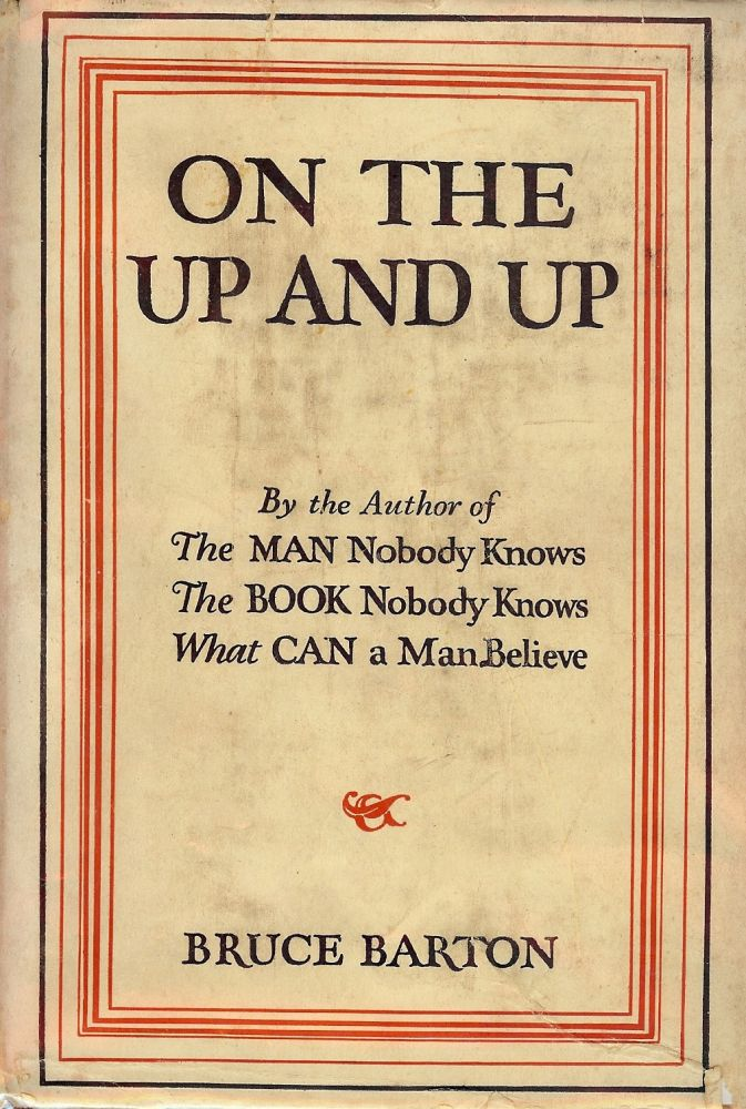ON THE UP AND UP. BRUCE BARTON.