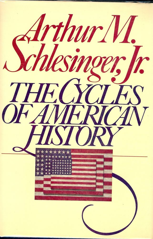 THE CYCLE OF AMERICA HISTORY. Arthur M. SCHLESINGER Jr.