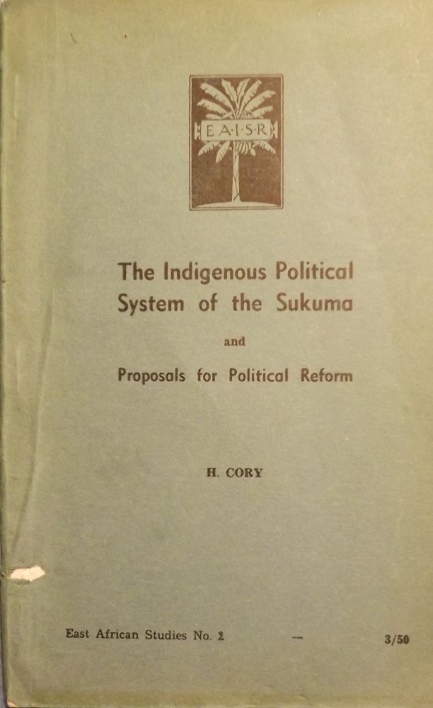 THE INDIGENOUS POLITICAL SYSTEM OF THE SUKUMA. Hans CORY.