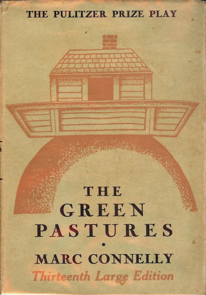 THE GREEN PASTURES. MARC CONNELLY.
