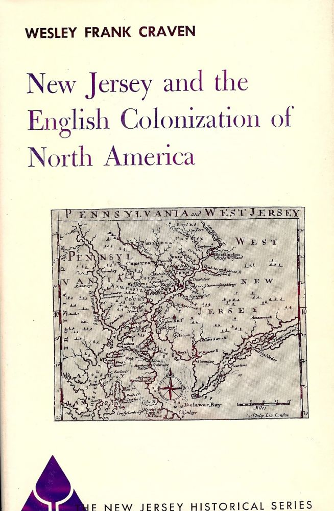 NEW JERSEY AND THE ENGLISH COLONIZATION OF NORTH AMERICA. Wesley Frank CRAVEN.
