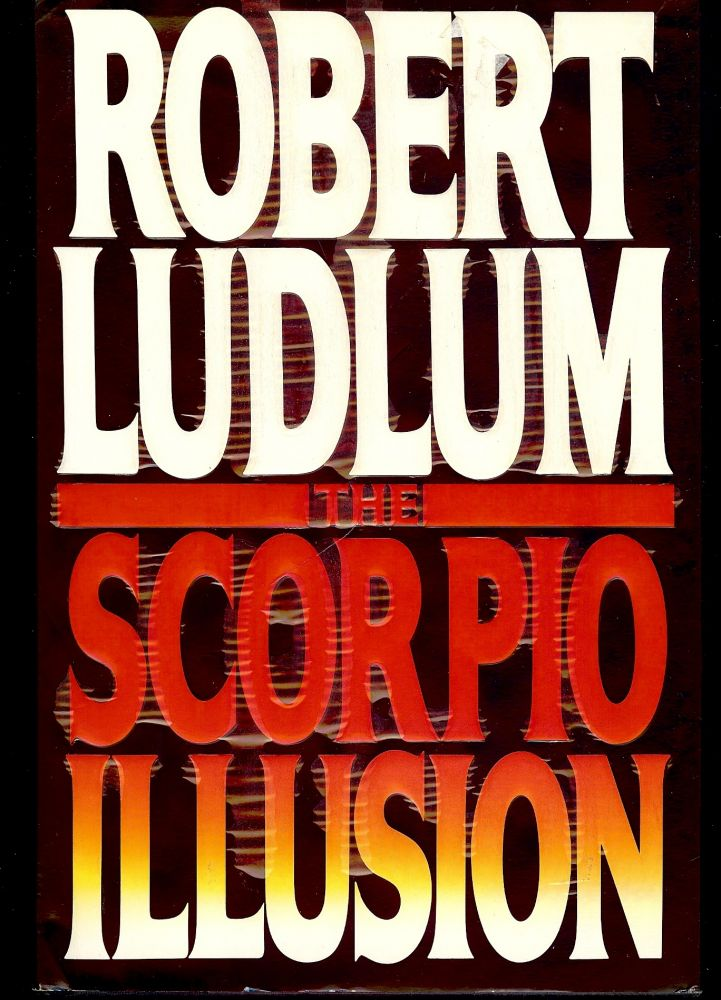 THE SCORPIO ILLUSION. ROBERT LUDLUM.