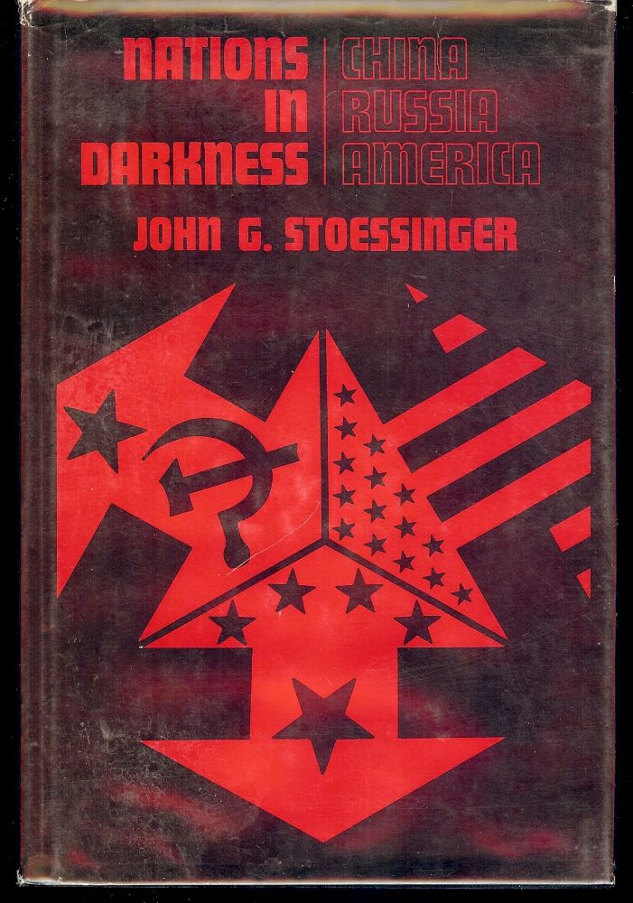 NATIONS IN DARKNESS. JOHN G. STOESSINGER.