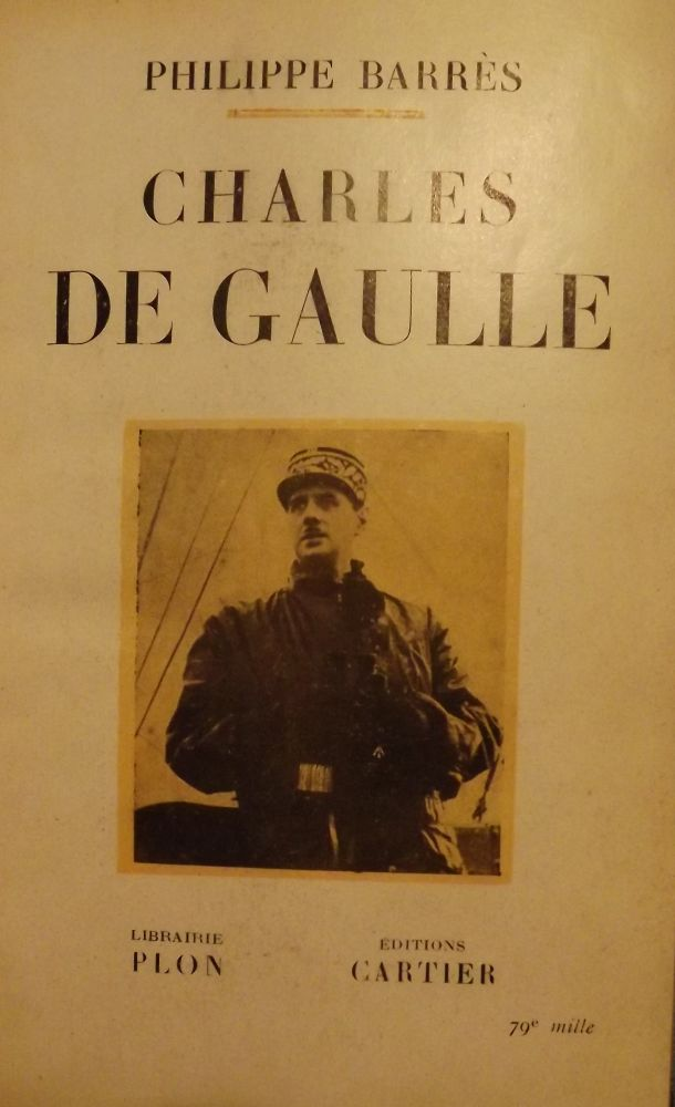 CHARLES DE GAULLE. Philippe BARRES.