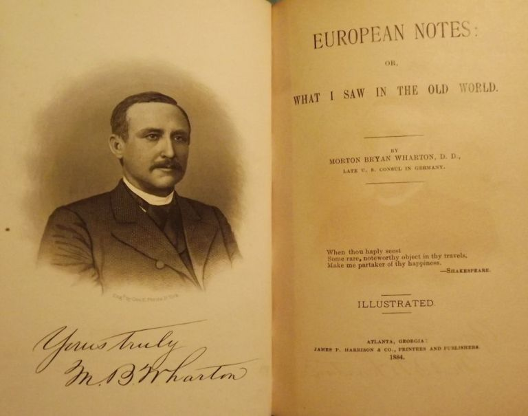 EUROPEAN NOTES; OR, WHAT I SAW IN THE OLD WORLD. Morton Bryan WHARTON.