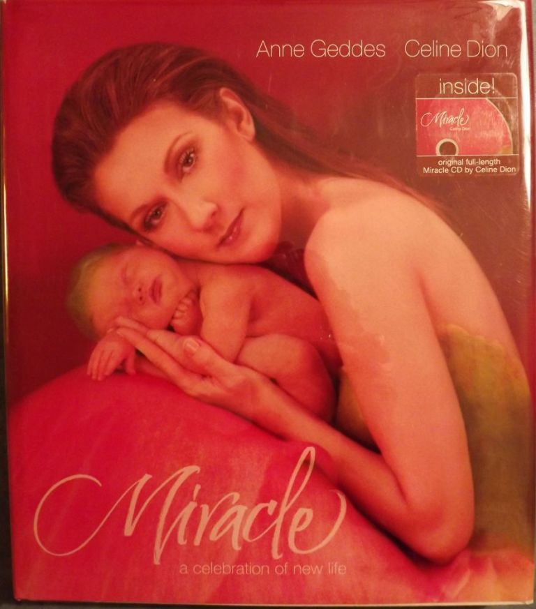 MIRACLE: A CELEBRATION OF NEW LIFE. Anne GEDDES.