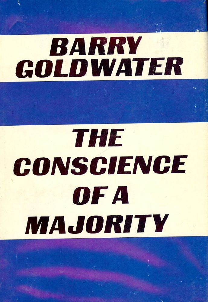 THE CONSCIENCE OF A MAJORITY. Barry GOLDWATER.