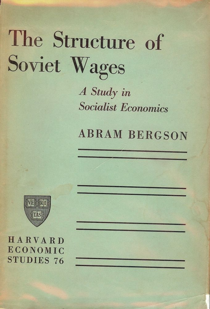 THE STRUCTURE OF SOVIET WAGES. Abram BERGSON.