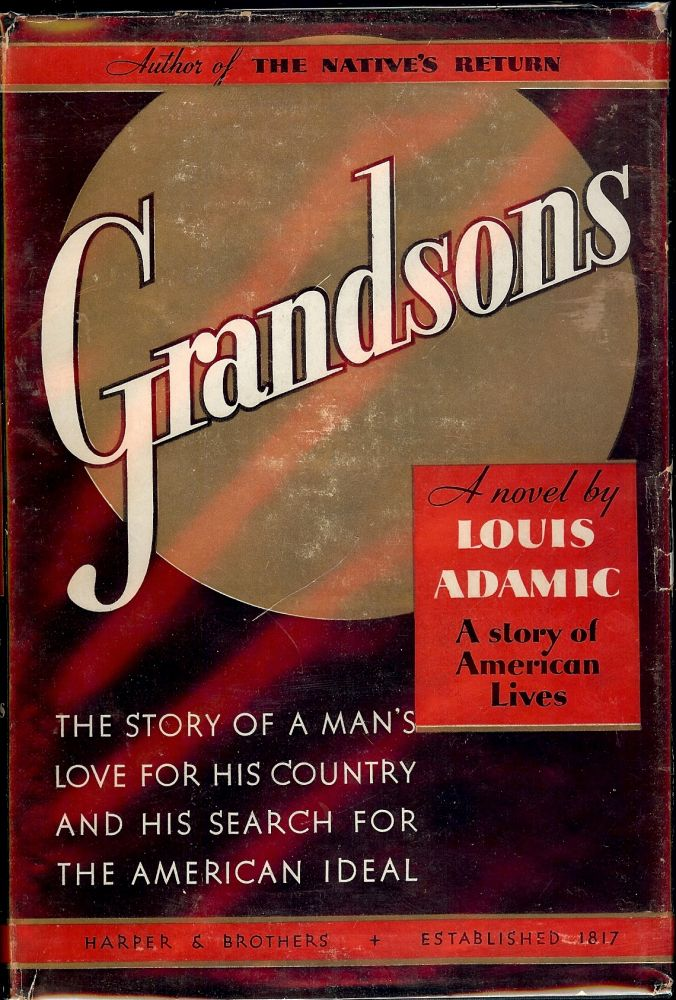 GRANDSONS: A STORY OF AMERICAN LIVES. Louis ADAMIC.