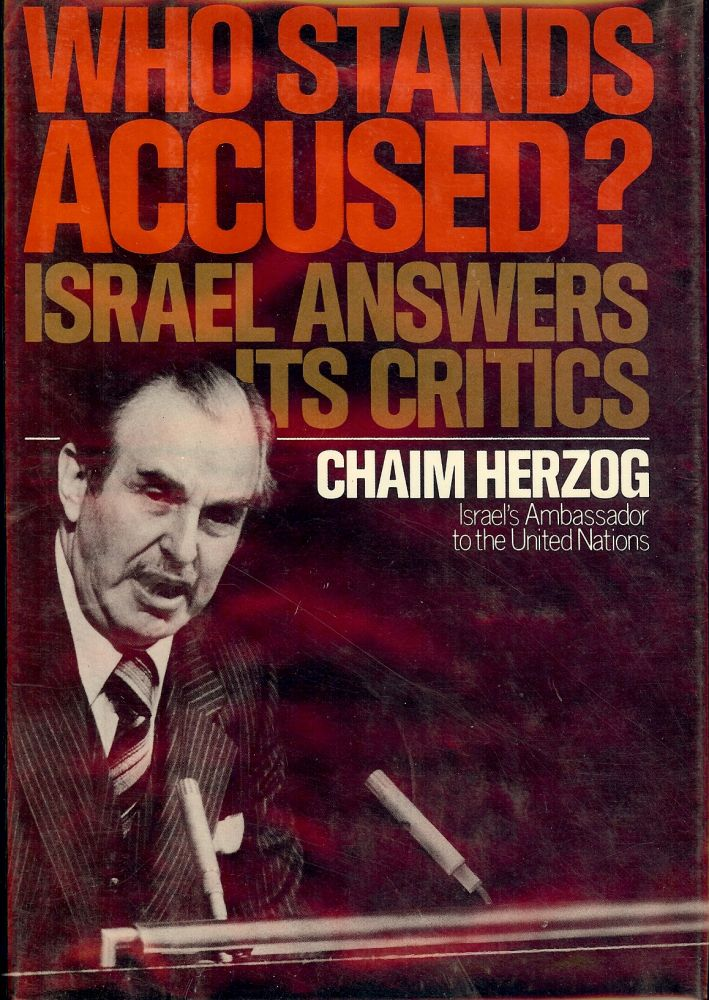 WHO STANDS ACCUSED. CHAIM HERZOG.
