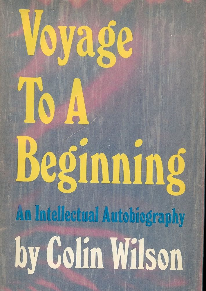 VOYAGE TO A BEGINNING. COLIN WILSON.