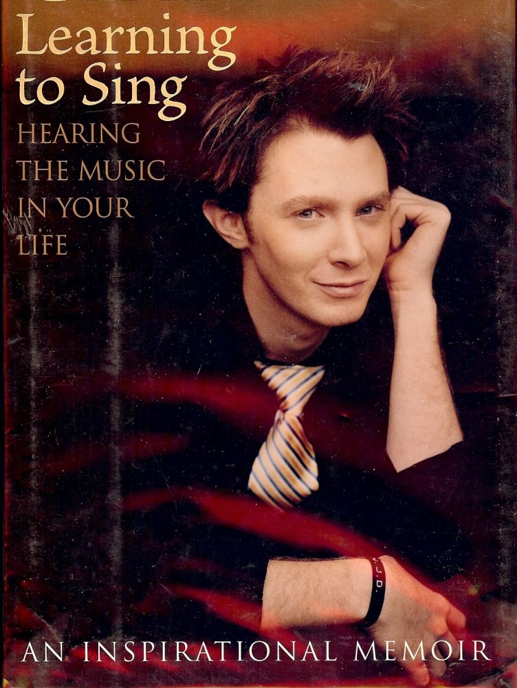 LEARNING TO SING: HEARING THE MUSIC IN YOUR LIFE. Clay AIKEN.
