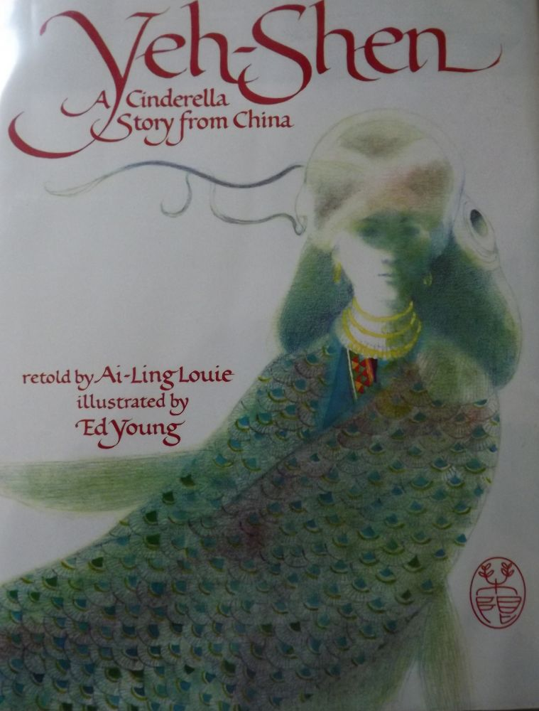 YEH-SHEN: A CINDERALLA STORY FROM CHINA. Ai-Ling LOUIE.