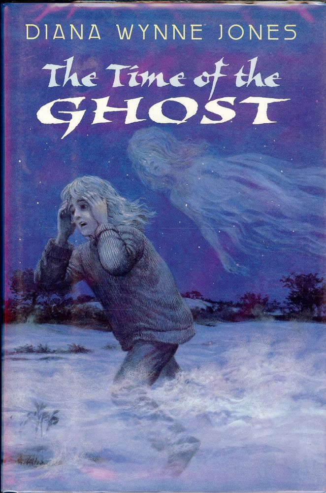 THE TIME OF THE GHOST. Diane Wynne JONES.