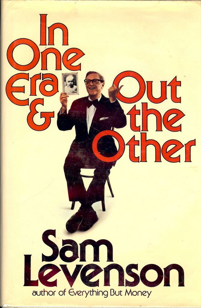 IN ONE ERA AND OUT THE OTHER. SAM LEVENSON.