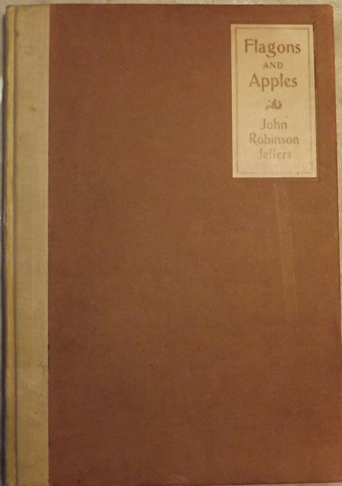 FLAGONS AND APPLES. Robinson JEFFERS.