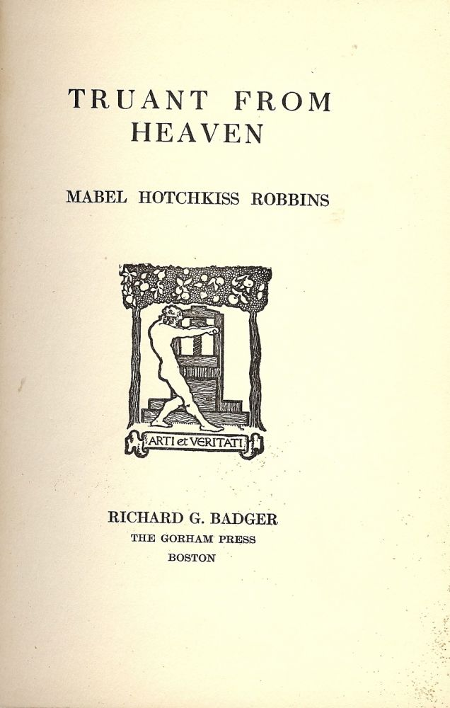TRUANT FROM HEAVEN. Mabel Hotchkiss ROBBINS.