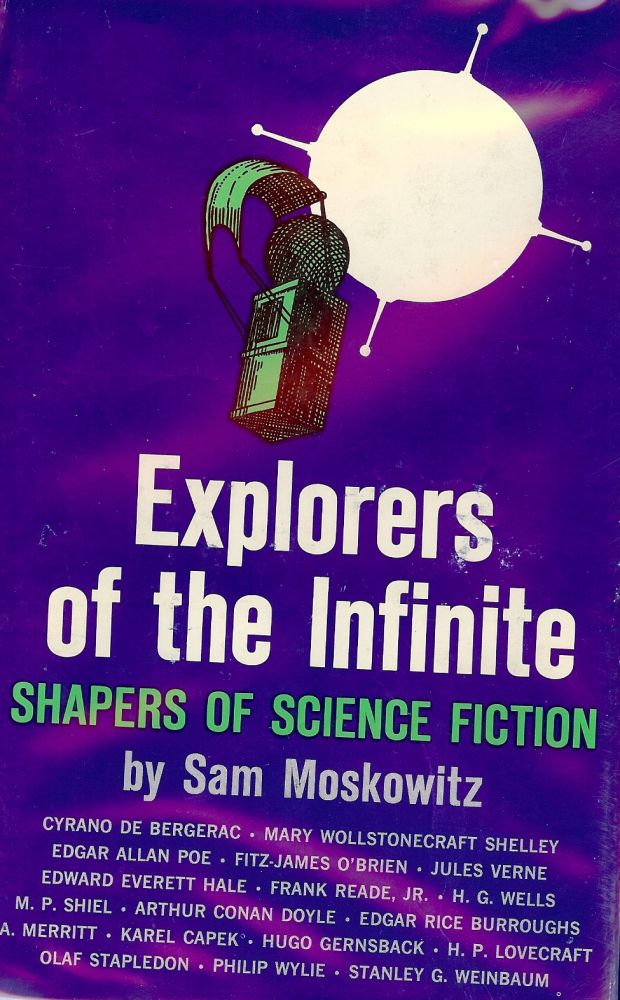 EXPLORERS OF THE INFINITE: SHAPERS OF SCIENCE FICTION. Sam MOSKOWITZ.