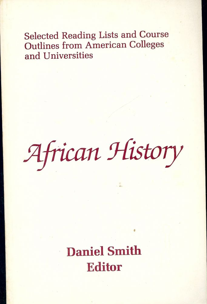 AFRICAN HISTORY: SELECTED READING LISTS AND COURSE OUTLINES. Daniel SMITH.