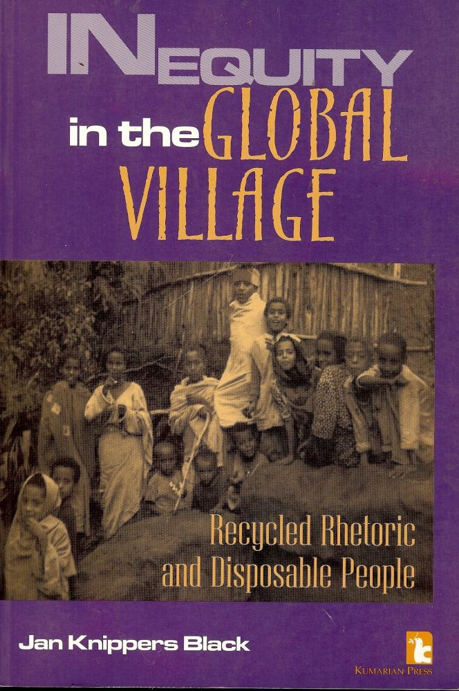 INEQUITY IN THE GLOBAL VILLAGE: RECYCLED RHETORIC DISPOSABLE PEOPLE. Jan Knippers BLACK.
