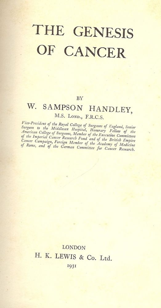 THE GENESIS OF CANCER. W. Sampson HANDLEY.