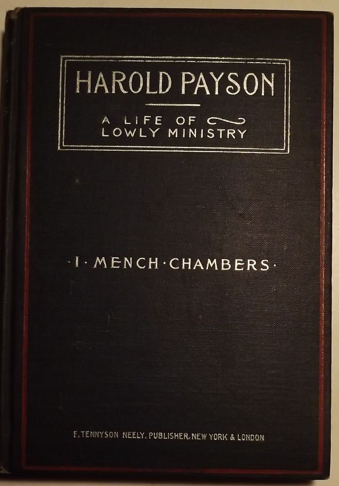 HAROLD PAYSON; OR, A LIFE OF LOWLY MINISTRY. I. Mench CHAMBERS.