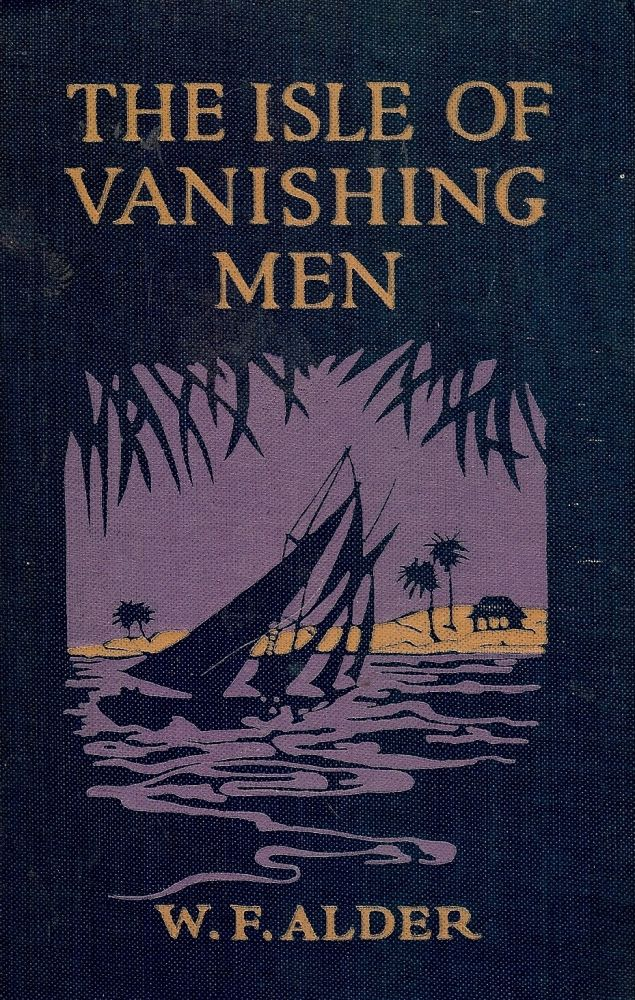 THE ISLE OF VANISHING MEN. W. F. ALDER.