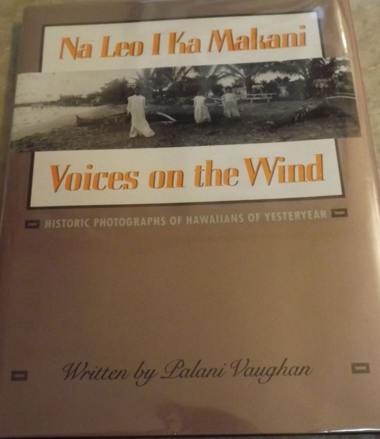 NA LEO I KA MAKANI: VOICES ON THE WIND by Palani VAUGHAN on Antic Hay Rare  Books
