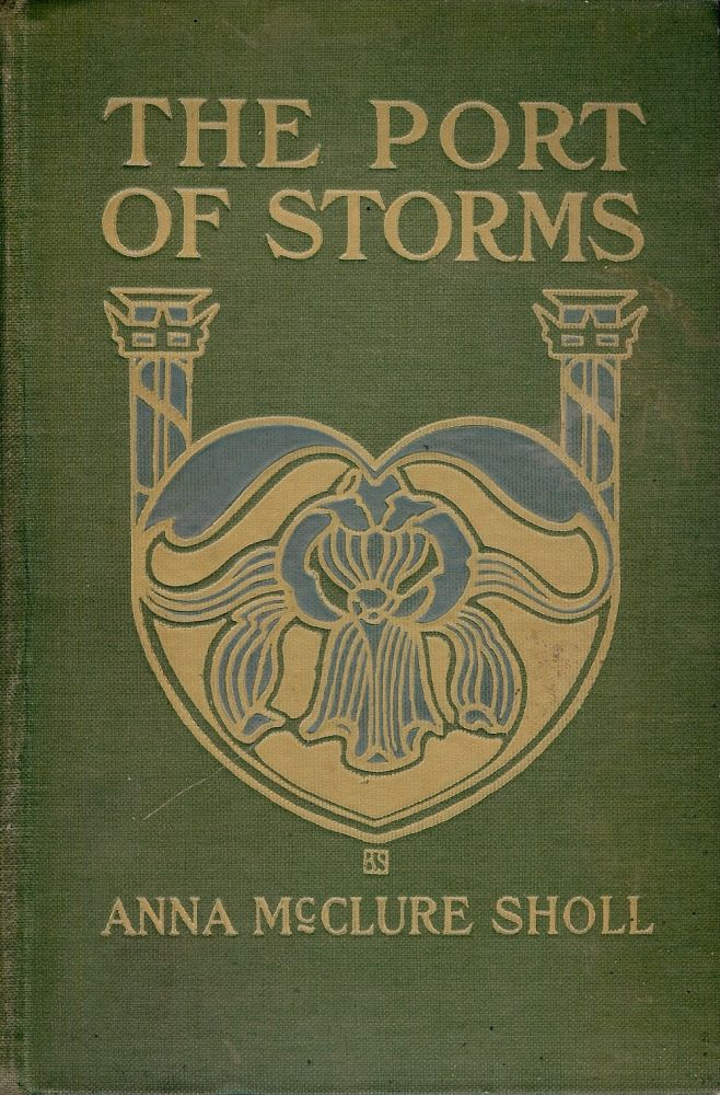 THE PORT OF STORMS. Anna McClure SHOLL.
