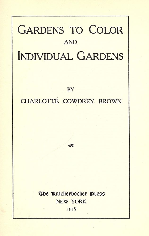 GARDENS TO COLOR AND INDIVIDUAL GARDENS. Charlotte Cowdrey BROWN.