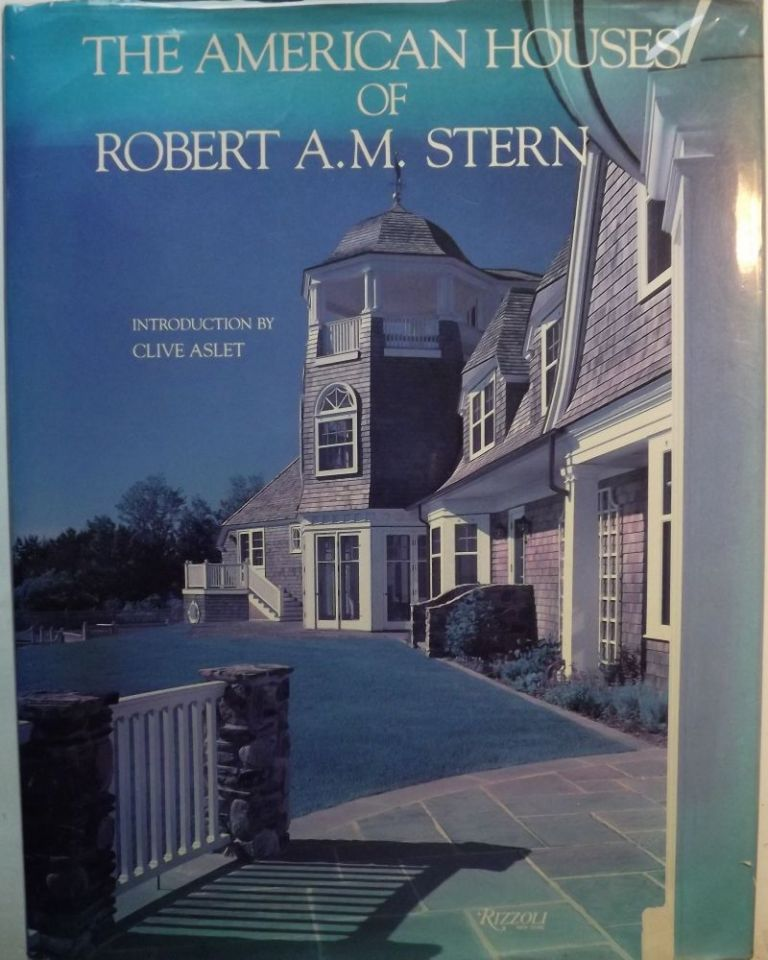 THE AMERICAN HOUSES OF ROBERT A.M. STERN. Robert A. M. STERN.