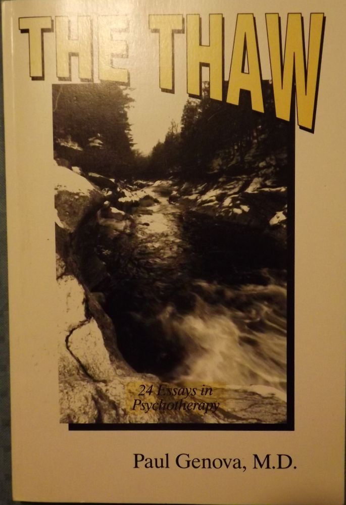 THE THAW: 24 ESSAYS IN PSYCHOTHERAPY. Paul GENOVA.