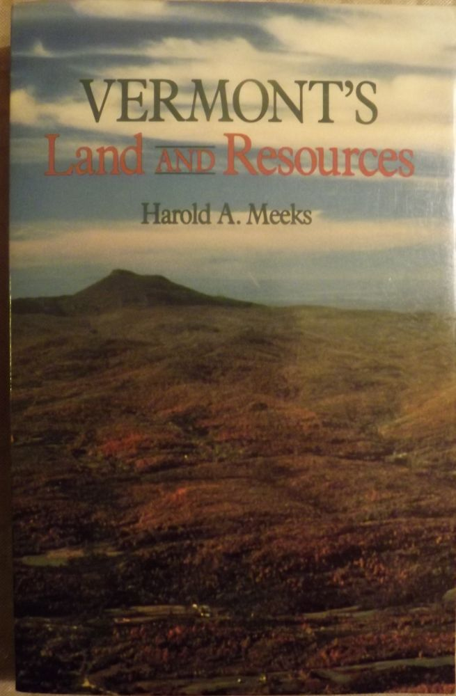 VERMONT'S LAND AND RESOURCES. Harold A. MEEKS.