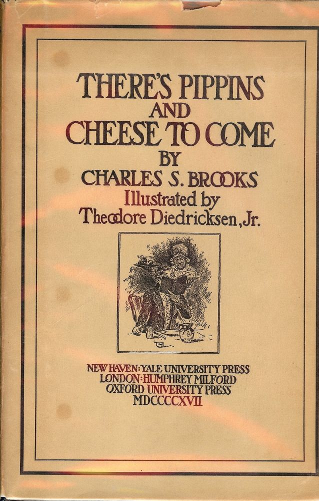 HERE'S PIPPINS AND CHEESE TO COME. Charles S. BROOKS.