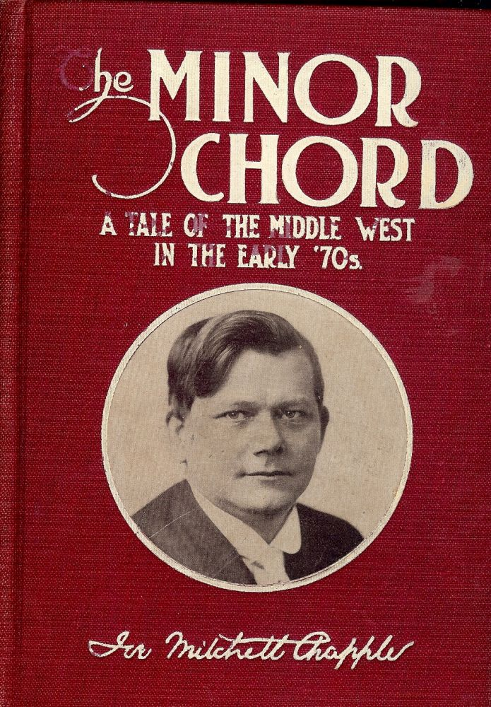 THE MINOR CHORD: A TALE OF THE MIDDLE WEST IN THE EARLY 70'S. Joe Mitchell CHAPPLE.