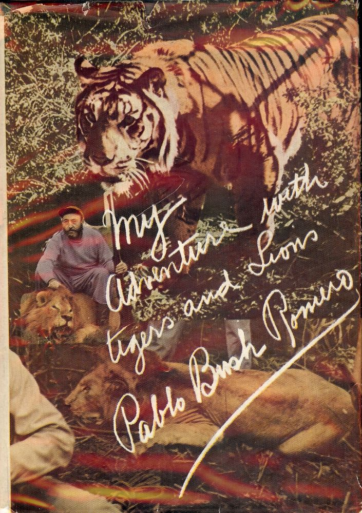 MY ADVENTURES WITH TIGERS AND LIONS. Pablo Bush ROMERO.