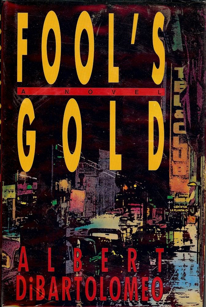 FOOL'S GOLD. Albert DiBARTOLOMEO.