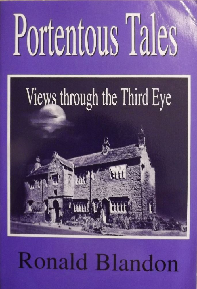 PORTENTOUS TALES: VIEWS THROUGH THE THIRD EYE. Ronald BLANDON.