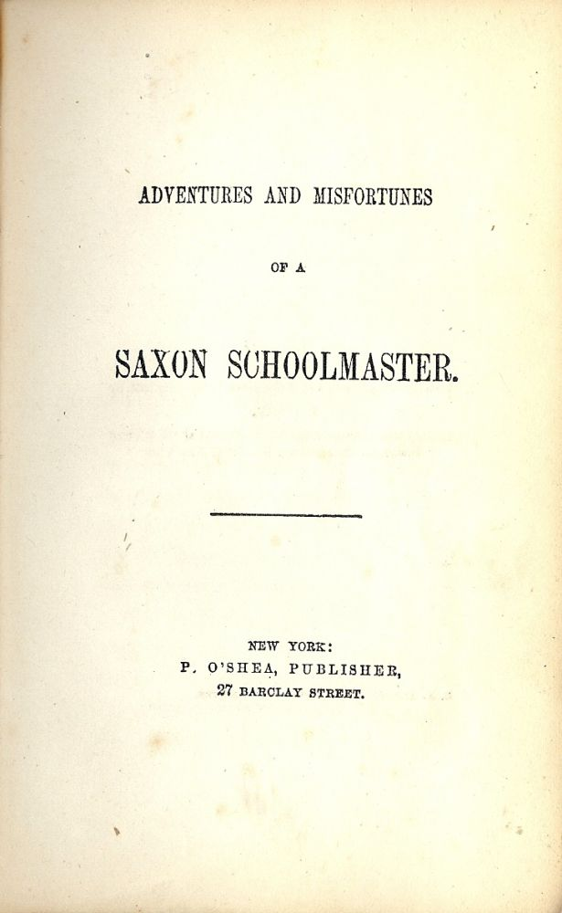 ADVENTURES AND MISFORTUNES OF A SAXON SCHOOLMASTER. ANONYMOUS.
