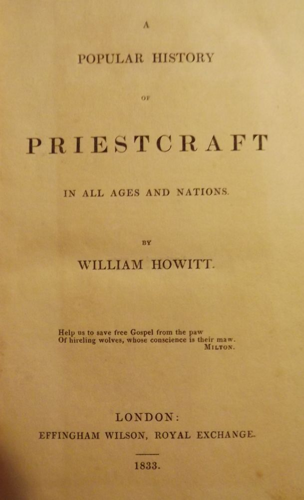 A POPULAR HISTORY OF PRIESTCRAFT IN ALL AGES AND NATIONS. William HOWITT.