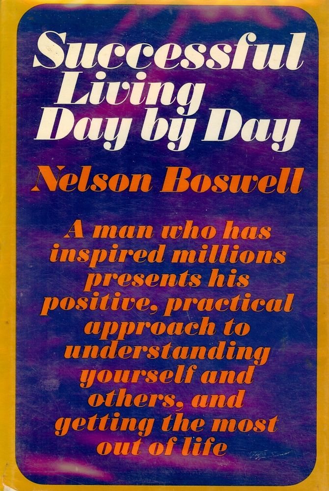 SUCCESSFUL LIVING DAY BY DAY. Nelson BOSWELL.
