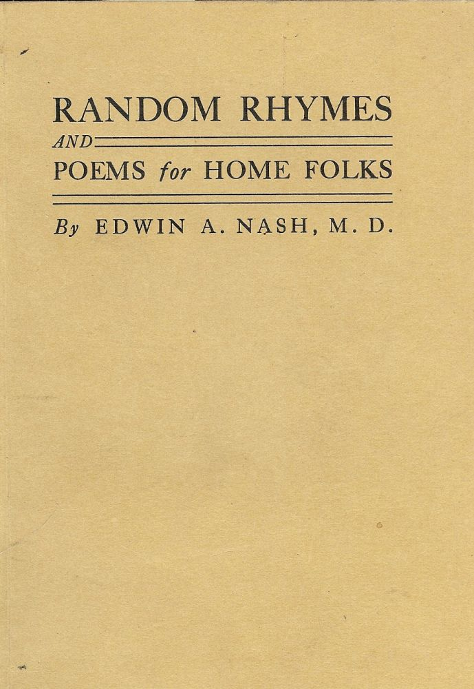 RANDOM RHYMES AND POEMS FOR HOME FOLKS. Edwin A. NASH.