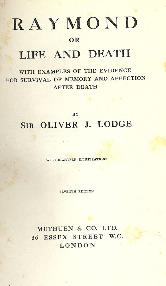 RAYMOND OR LIFE AND DEATH. Sir Oliver LODGE.