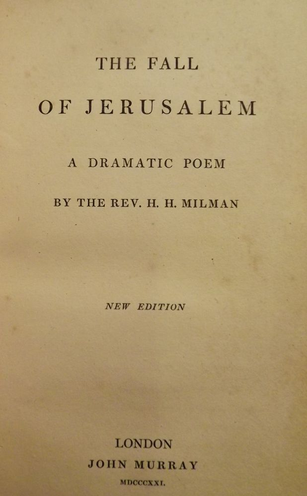 THE FALL OF JERUSALEM: A DRAMATIC POEM. H. H. MILMAN.